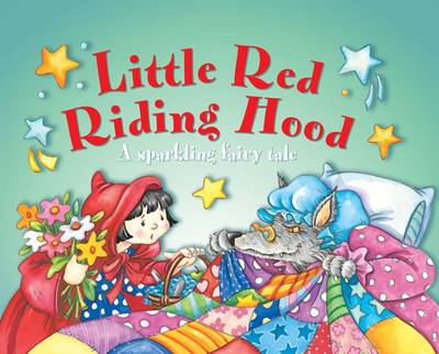 Little Red Riding Hood: A Sparkling Fairy Tale (Board book)