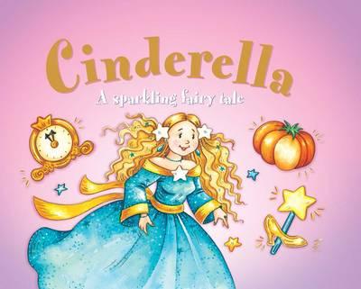 Cinderella: A Sparkling Fairy Tale (Board book)