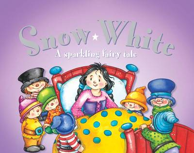 Snow White: A Sparkling Fairy Tale (Board book)