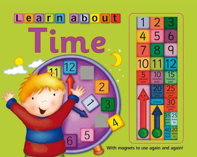 Learn to Tell Time: with Magnets to Use Again and Again! (Board book)