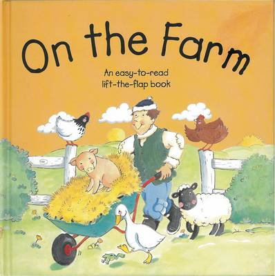 On the Farm: An Easy-to-read Lift-the-flap Book (Hardback)