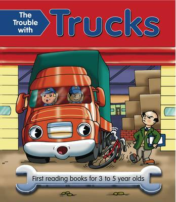The Trouble with Trucks: First Reading Book for 3 to 5 Year Olds (Paperback)
