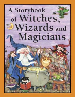 Storybook of Witches, Wizards and Magicians (Paperback)