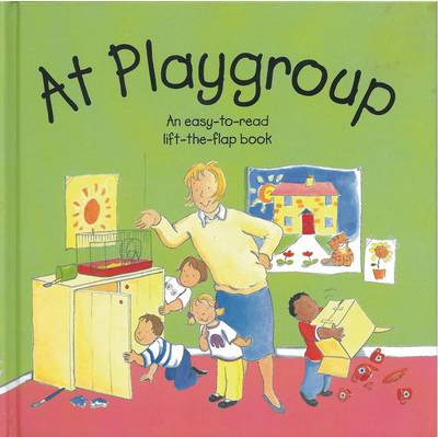 At Playgroup: An Easy-to-read Lift-the-flap Book (Hardback)