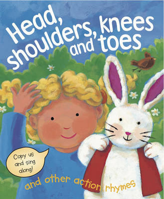 Head, Shoulders, Knees and Toes and Other Action Rhymes (Board book)