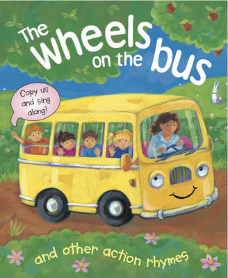 The Wheels on the Bus and Other Action Rhymes: Copy Us and Sing Along! (Board book)
