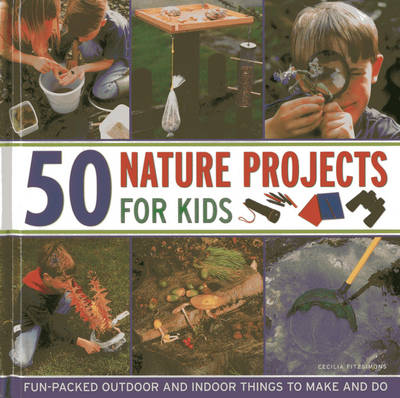 50 Nature Projects for Kids (Hardback)