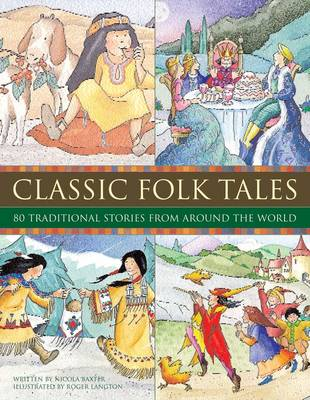 Classic Folk Tales: 80 Traditional Storeis from Around the World (Hardback)