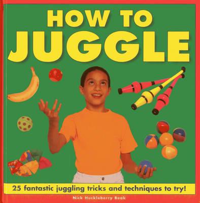 How To Juggle (Hardback)