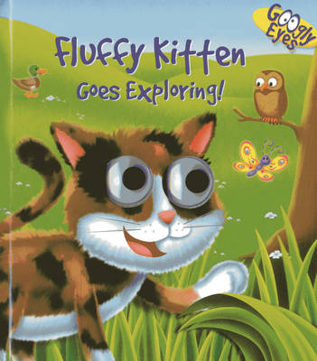 Googly Eyes: Fluffy Kitten Goes Exploring! (Board book)