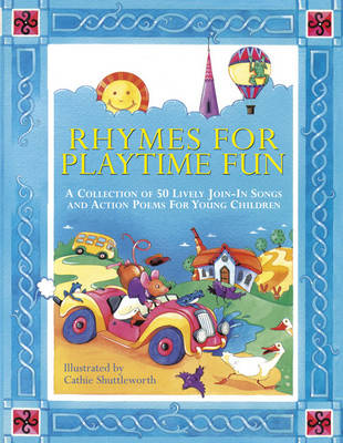 Rhymes for Playtime Fun: a Collection of 50 Lively Join-in Songs and Action Poems for Young Children (Paperback)