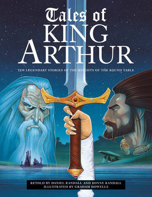 Tales of King Arthur: Ten Legendary Stories of the Knights of the Round Table (Paperback)