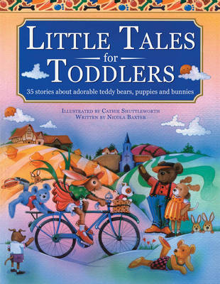 Little Tales for Toddlers: 35 Stories About Adorable Teddy Bears, Puppies and Bunnies (Paperback)