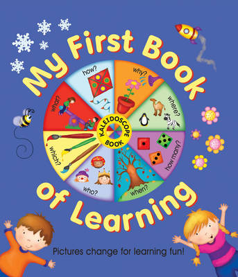 Kaleidoscope Book: My First Book of Learning: Pictures Change for Learning Fun! (Board book)