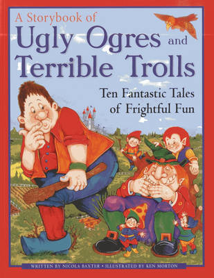 Ugly Orges & Terrible Trolls: a Storybook (Paperback)