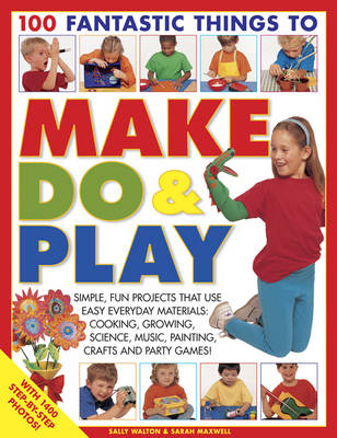 100 Fantastic Things to Make, do and Play (Paperback)