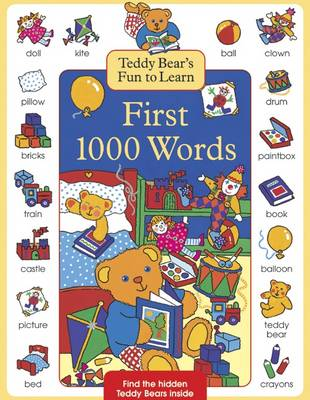 Teddy Bear's Fun to Learn First 1000 Words (Hardback)