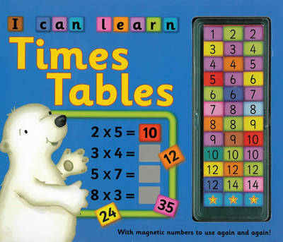 I Can Learn Times Tables: with Magnetic Numbers to Use Again and Again! (Hardback)