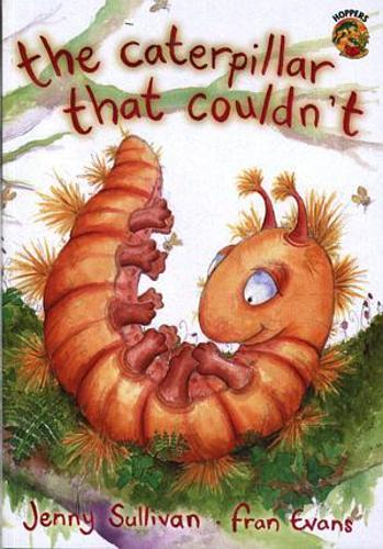Hoppers Series: Caterpillar That Couldn't, The (Paperback)