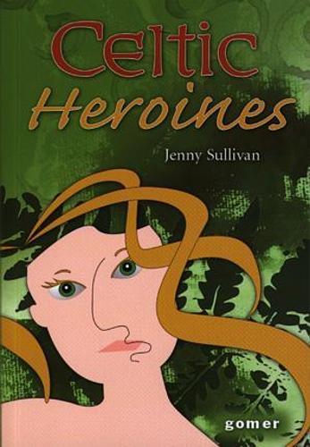 Celtic Heroines (Paperback)