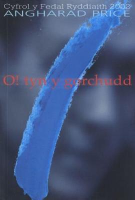 O! Tyn y Gorchudd - Hunangofiant Rebecca Jones (Cyfrol y Fedal Ryddiaith 2002) (Paperback)