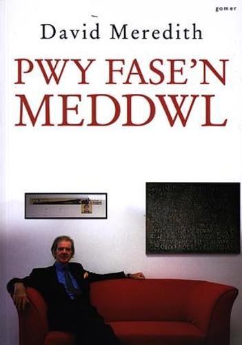 Pwy Fase'n Meddwl? Hunangofiant David Meredith (Paperback)