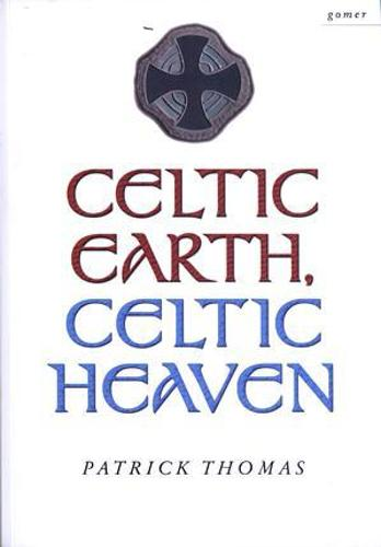 Celtic Earth, Celtic Heaven - Saints and Heroes of the Powys Borderland (Paperback)