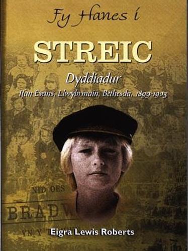 Fy Hanes i: Streic - Dyddiadur Ifan Evans, Llwybrmain, Bethesda, 1899-1903 (Paperback)