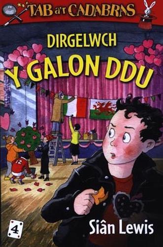 Cyfres Tab a'r Cadabras: 4. Dirgelwch y Galon Ddu (Paperback)