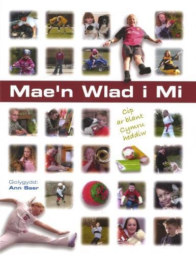 Mae'n Wlad i Mi - Cip ar Blant Cymru Heddiw (Paperback)