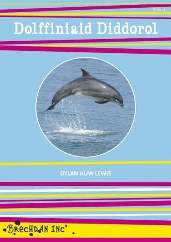 Cyfres Brechdan Inc: Dolffiniaid Diddorol (Paperback)