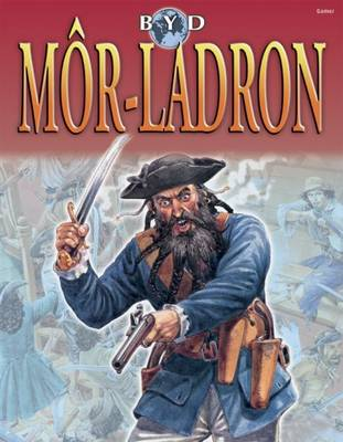 Byd Mor-ladron - Cyfres Byd (Paperback)