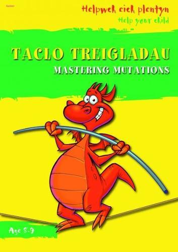 Helpwch eich Plentyn/Help Your Child: Taclo'r Treigladau/Mastering Mutations (Paperback)