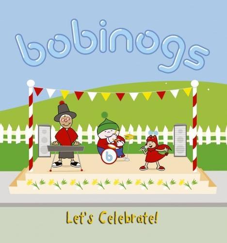 Bobinogs, The: Let's Celebrate (Paperback)