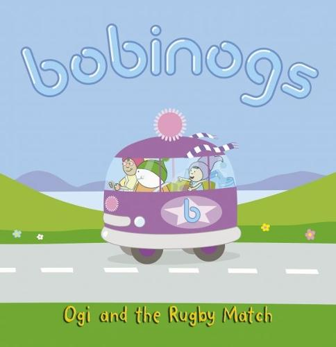 Bobinogs, The: Ogi and the Rugby Match (Paperback)