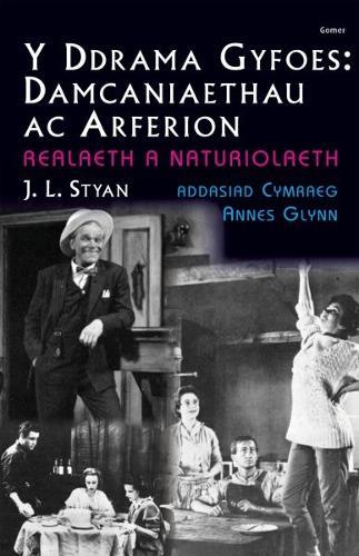 Ddrama Gyfoes, Y - Damcaniaethau ac Arferion: Realaeth a Naturiolaeth (Paperback)