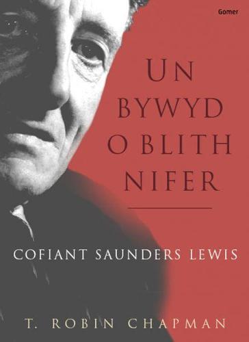 Un Bywyd o Blith Nifer: Cofiant Saunders Lewis (Hardback)