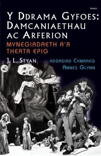 Ddrama Gyfoes, Y - Damcaniaethau ac Arferion: Mynegiadaeth a'r Theatr Epig (Paperback)