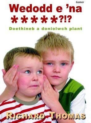 Wedodd E 'na?!: Doethineb a Doniolwch Plant (Paperback)
