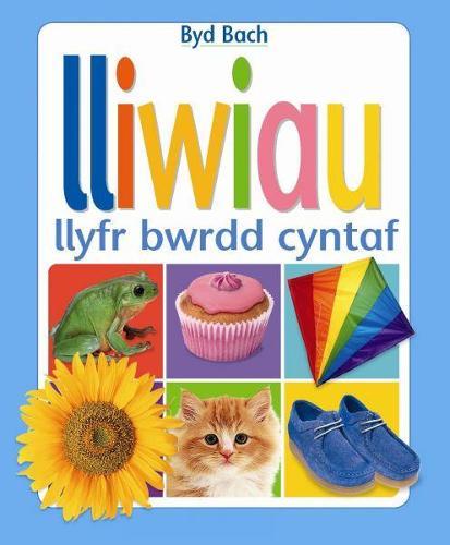 Cyfres Byd Bach: Lliwiau Llyfr Bwrdd Cyntaf (Hardback)