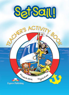 Set Sail!: Activity Book, Teacher's Edition