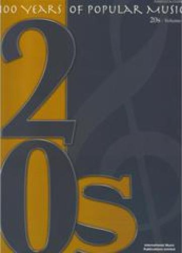 100 Years of Popular Music 20s: v. 2: (Piano, Vocal, Guitar) - Years of Pop Music No. 103 (Paperback)