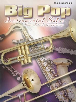 Big Pop Instrumental Solos: (Tenor Saxophone) (Paperback)