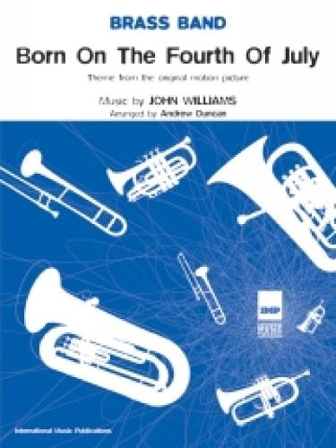 """""""Born on the Fourth July"""": (Brass Band) (Score and Parts) (Paperback)"""