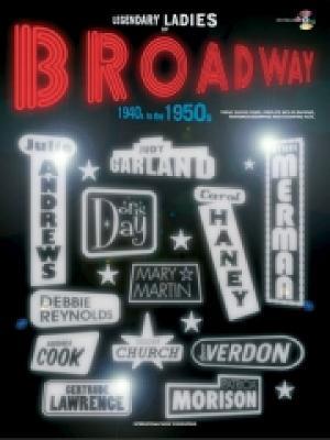 Broadway 40s-50s: (Piano, Vocal, Guitar) - Legendary Ladies (Paperback)