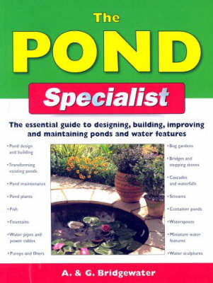 The Pond Specialist: The Essential Guide to Designing, Building, Improving and Maintaining Ponds and Water Features - Specialist Series (Paperback)