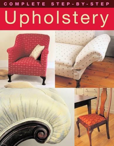 Complete Step-by-Step Upholstery (Paperback)