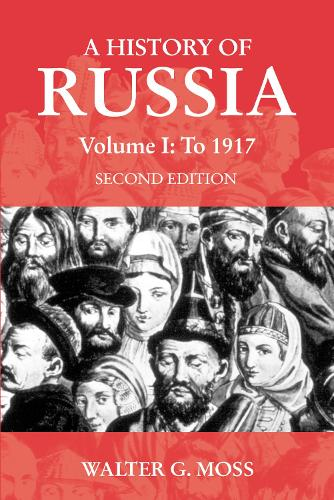 A History of Russia Volume 1: To 1917 - Anthem Series on Russian, East European and Eurasian Studies (Paperback)