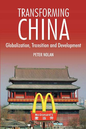 Transforming China: Globalization, Transition and Development - China in the 21st Century (Hardback)