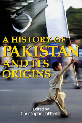 A History of Pakistan and Its Origins - Anthem South Asian Studies (Paperback)